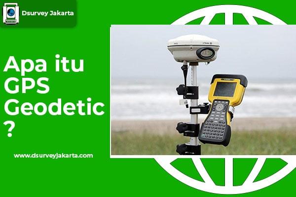 gps geodetic dan kegunaannya